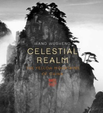 Celestial Realm: The Yellow Mountains of China - Wang Wusheng
