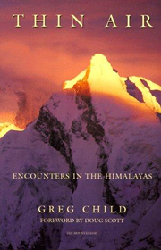 Thin Air: Encounters in the Himalaya - Greg Child